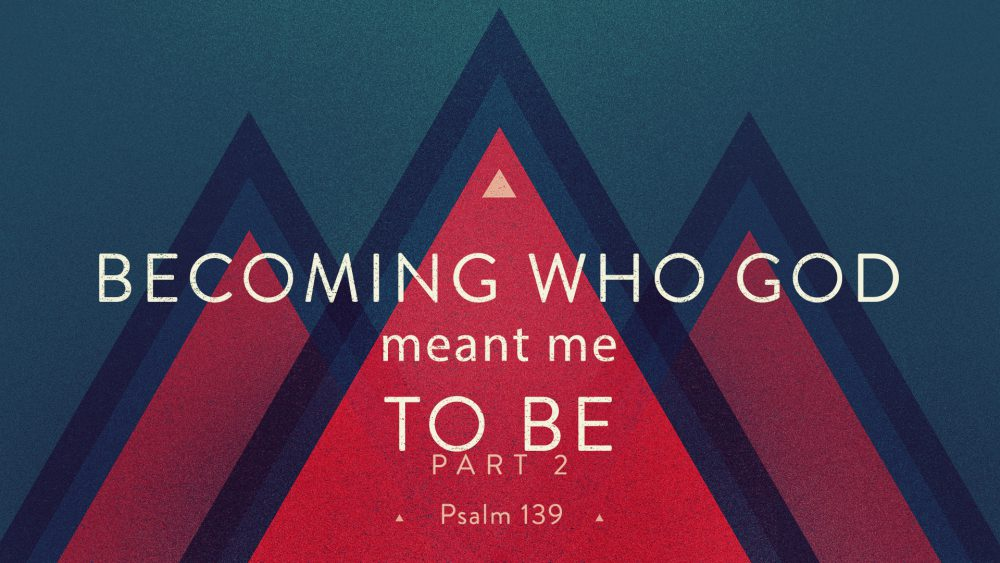 Becoming Who God Meant Me To Be (Pt. 2) Image