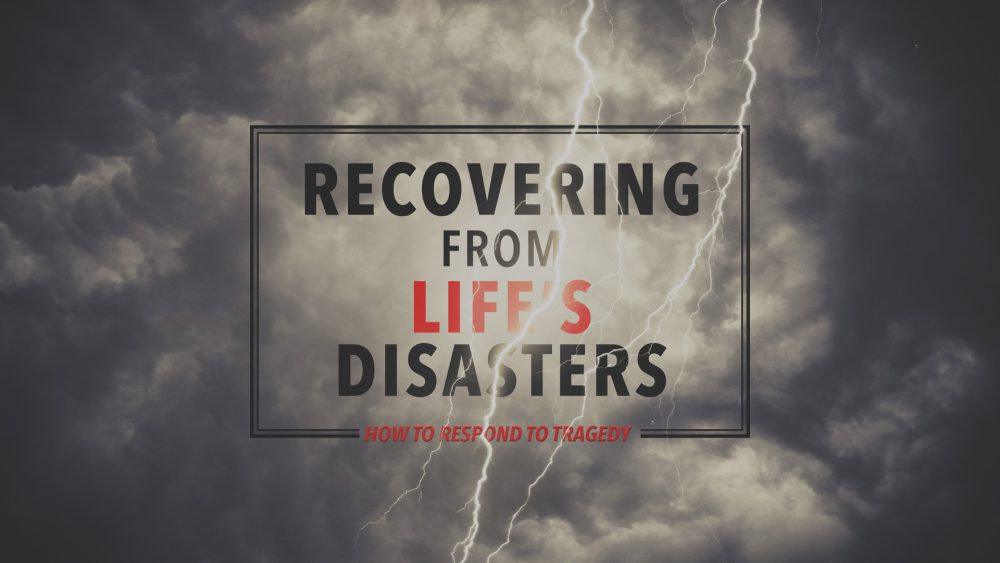 Recovering From Life\'s Disasters Image