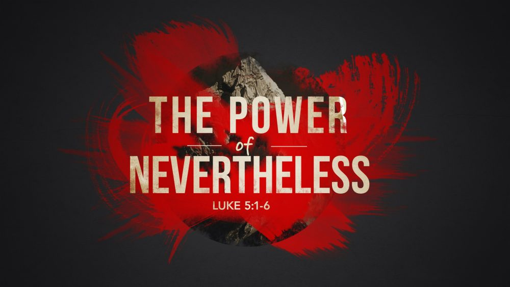 The Power Of Nevertheless Image