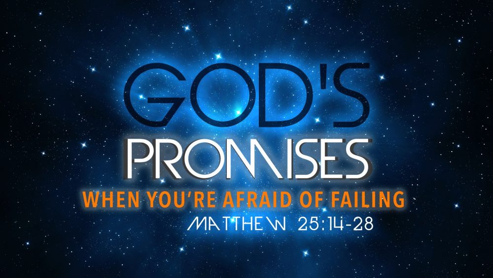 God\'s Promises When You\'re Afraid of Failing Image