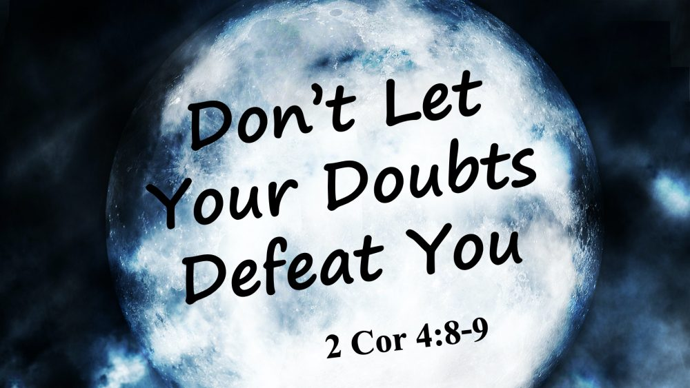 Don\'t Let Your Doubts Defeat You Image