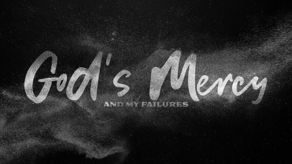 God\'s Mercy and My Failures Image